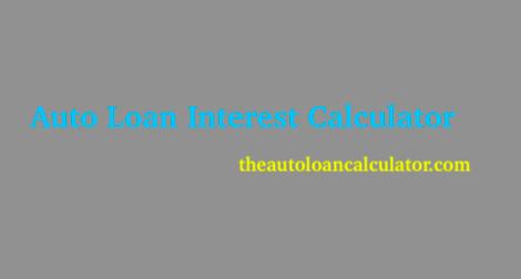 Auto Loan Interest Calculator