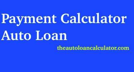 Payment Calculator Auto Loan
