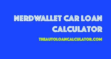 Nerdwallet Car Loan Calculator