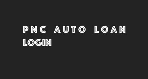 PNC auto loan login