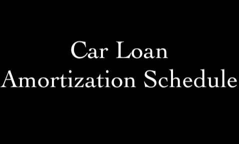 Car Loan Amortization Schedule Auto Loan Calculator