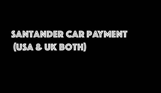 Santander Car Payment (USA & UK both)
