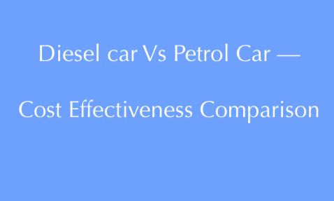 Diesel Car vs Petrol Car Cost Effectiveness Comparison
