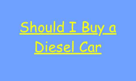 Should I Buy a Diesel Car